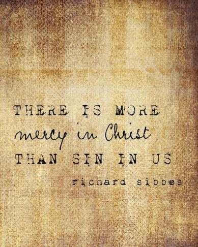 Sibbes more mercy than sin in us