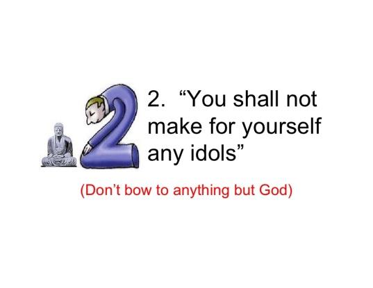 2.  No idols